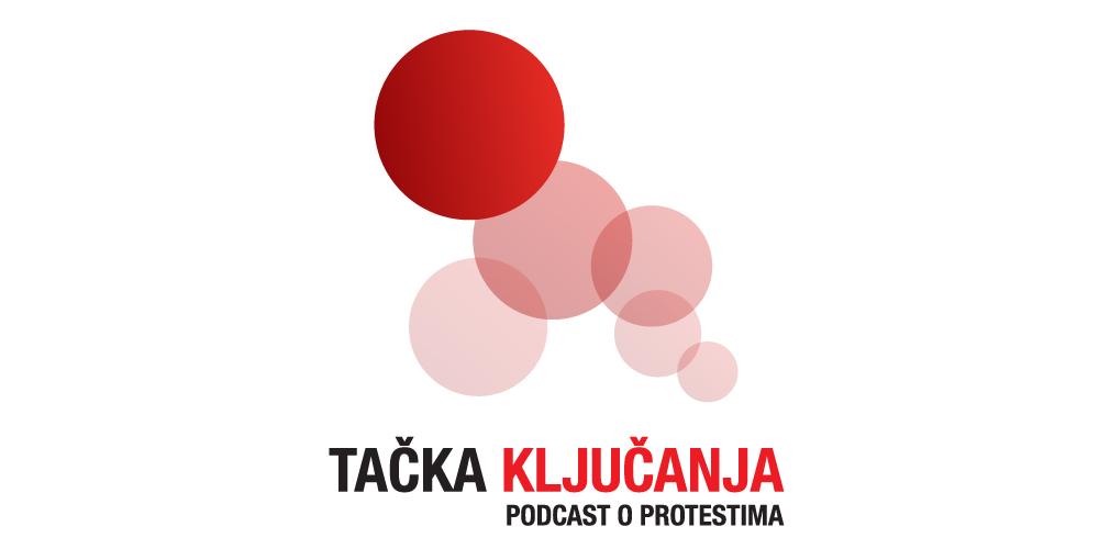 Tačka ključanja - podcast o protestima